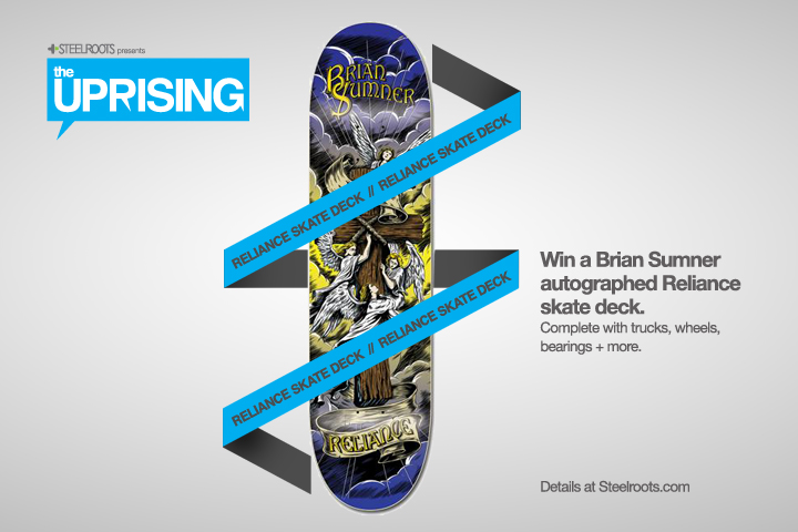 Win a Brian Sumner complete skateboard at Steelroots.com