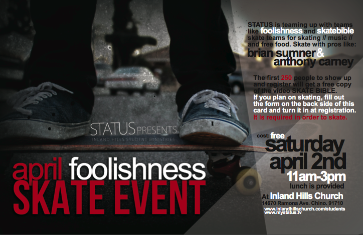 Skate Event and Foolishness Premier at Inland Hills Church April 2nd.