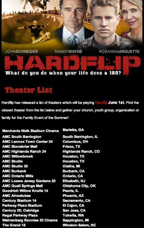 Hardflip movie in theaters june 1st. Please push this movie by sharing and posting pics and trailer. We are believing for a grass roots push to get this out to people. Click for trailer. http://www.hardflipmovie.com. https://www.facebook.com/hardflipmovie.