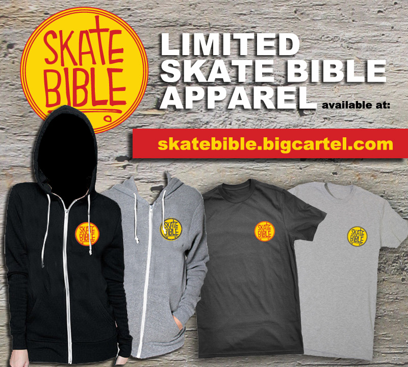 "After being asked for years if we have any t's or hoodies, check out the ""limited edition"" SkateBible gear."