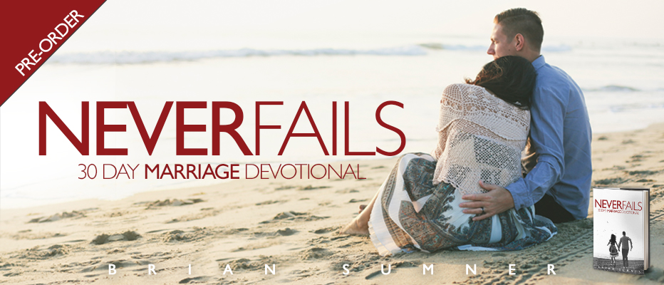 "Finally! The ""Never Fails"" 30 Day Marriage Devotional is available for pre-order."